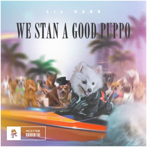 دانلود آهنگ lil hank به نام We Stan a Good Puppo