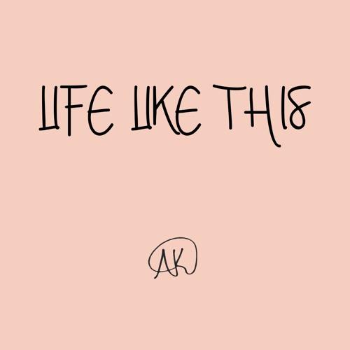 دانلود آهنگ AK به نام Life Like This