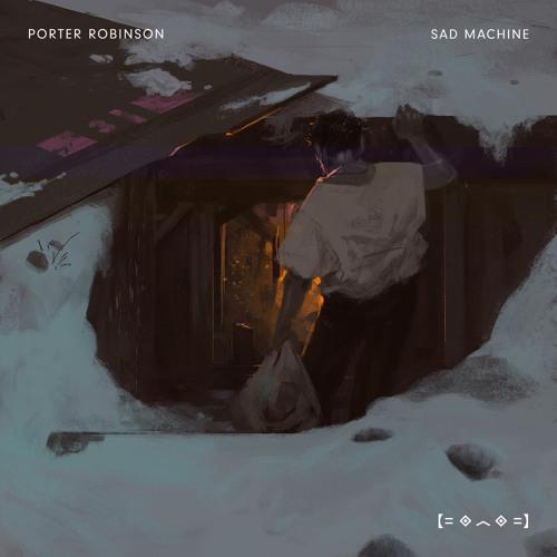 دانلود آهنگ Porter Robinson به نام Sad Machine