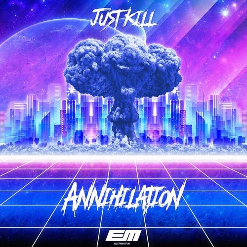 دانلود آهنگ Just Kill به نام Annihilation