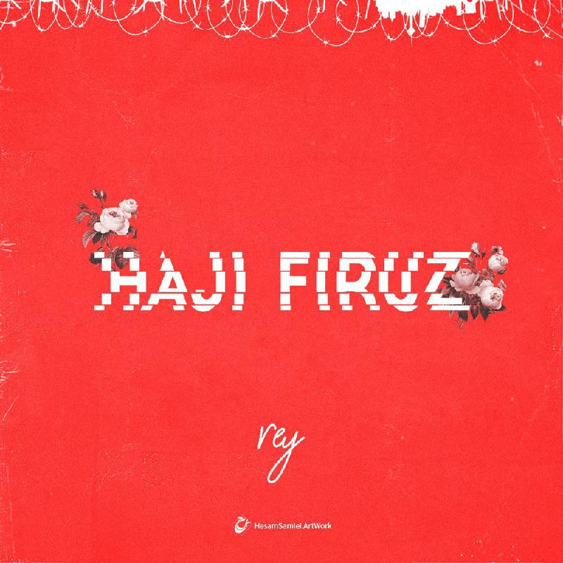 دانلود آهنگ Rey به نام Haji Firuz