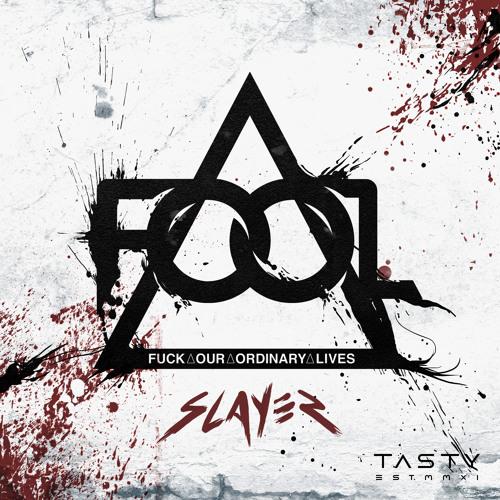 دانلود آهنگ F.O.O.L به نام Slayer
