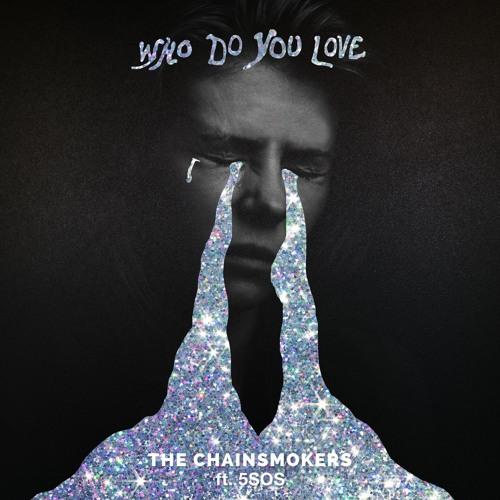دانلود آهنگ The Chainsmokers به نام Who Do You Love