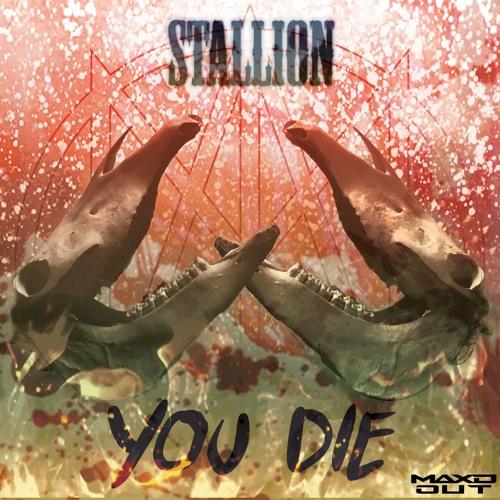 دانلود آهنگ Stallion به نام You Die