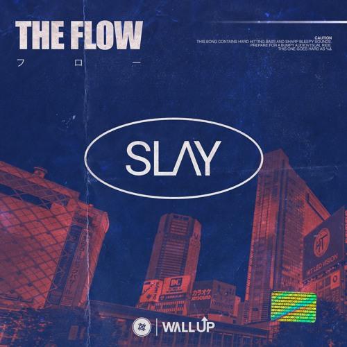 دانلود آهنگ SLAY به نام The Flow