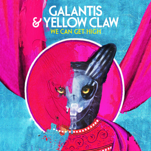 دانلود آهنگ Galantis & Yellow Claw به نام We Can Get High
