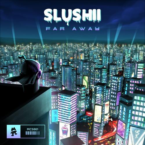 دانلود آهنگ Slushii به نام Far Away