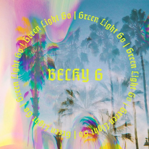 دانلود آهنگ Becky G به نام Green Light Go