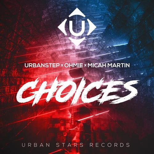 دانلود آهنگ Urbanstep & Ohmie به نام Choices