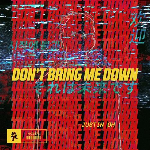دانلود آهنگ Justin OH به نام Don't Bring Me Down