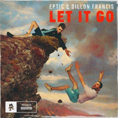 دانلود آهنگ Eptic & Dillon Francis به نام Let It Go