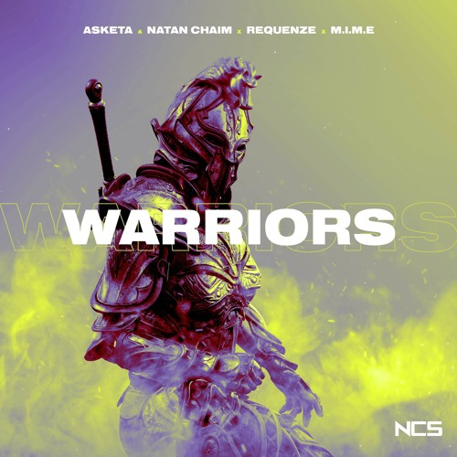 دانلود آهنگ Asketa & Natan Chaim & Requenze & M.I.M.E به نام Warriors