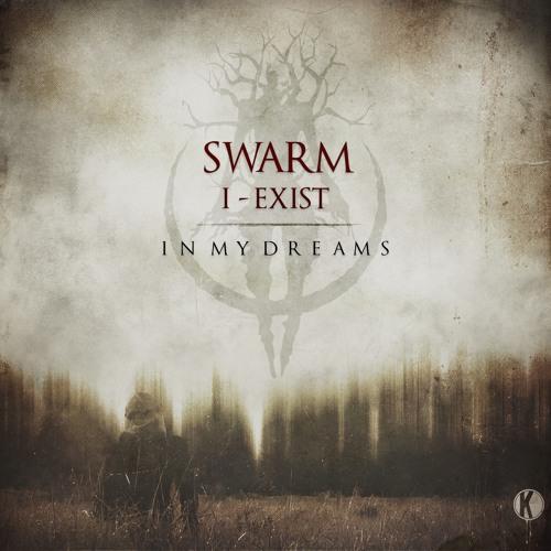 دانلود آهنگ SWARM & I-Exist به نام In My Dreams