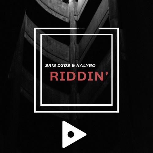 دانلود آهنگ 3RIS D3D3 & NALYRO به نام Riddin