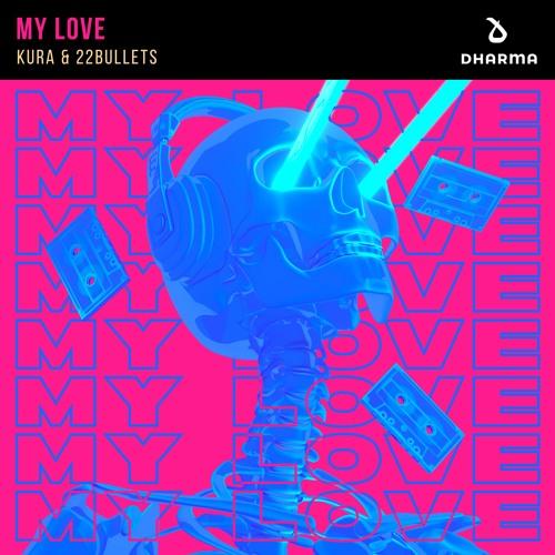 دانلود آهنگ Kura & 22Bullets به نام My Love