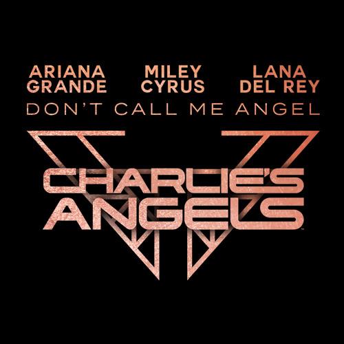دانلود آهنگ Ariana Grande & Miley Cyrus & Lana Del Rey به نام Don't Call Me Angel