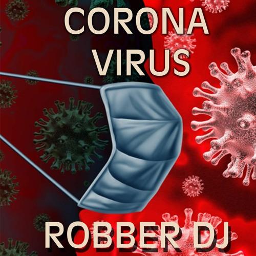 دانلود آهنگ ویروس کرونا Robber DJ - Corona Virus