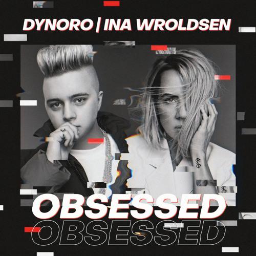 دانلود آهنگ Dynoro & Ina Wroldsen به نام OBSESSED