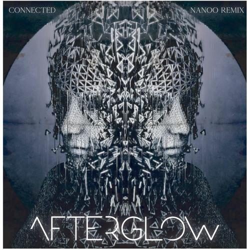دانلود ریمیکس آهنگ Afterglow - Connected از Nanoo