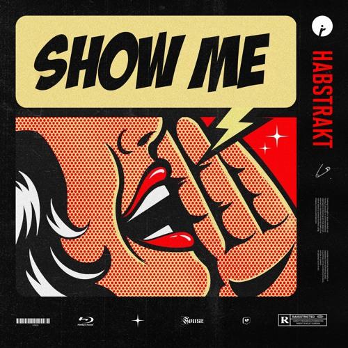 دانلود آهنگ Habstrakt به نام Show Me