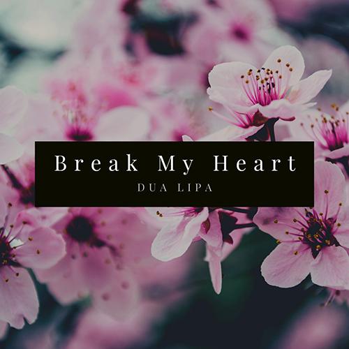 دانلود آهنگ Dua Lipa به نام Break My Heart