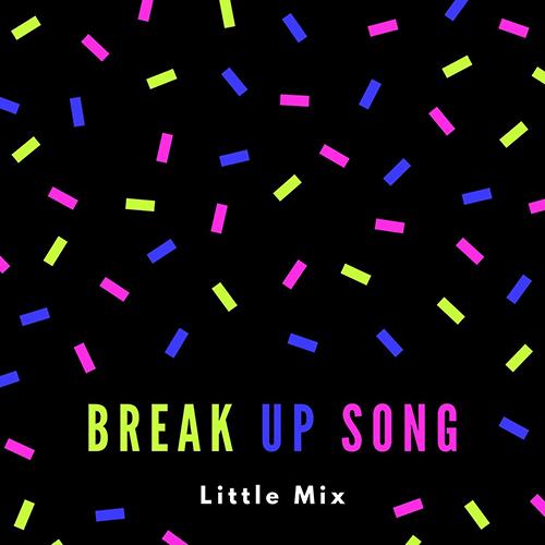 دانلود آهنگ Little Mix به نام Break Up Song