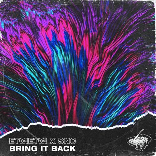 دانلود آهنگ ETC!ETC! & SNC به نام Bring It Back