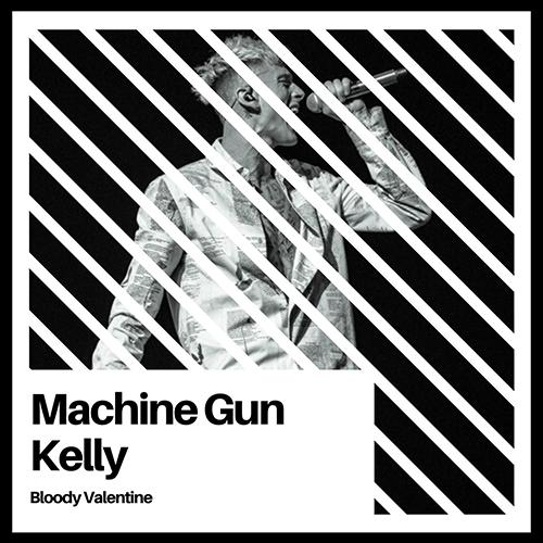 دانلود آهنگ Machine Gun Kelly به نام Bloody Valentine