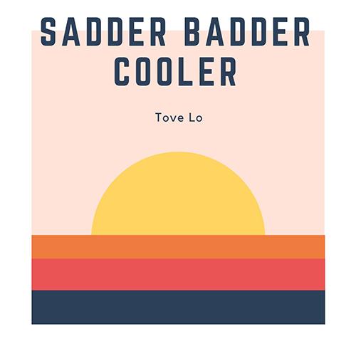 دانلود آهنگ Tove Lo به نام sadder badder cooler
