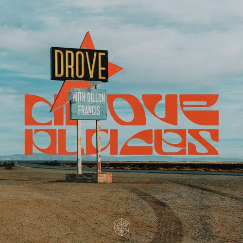 Drove - Places (ft. Dillon Francis)