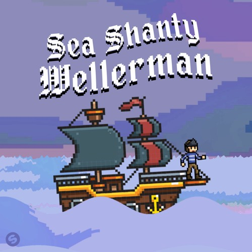 Sea Shanty - Wellerman