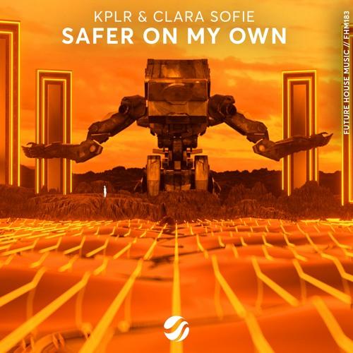 KPLR & Clara Sofie - Safer On My Own